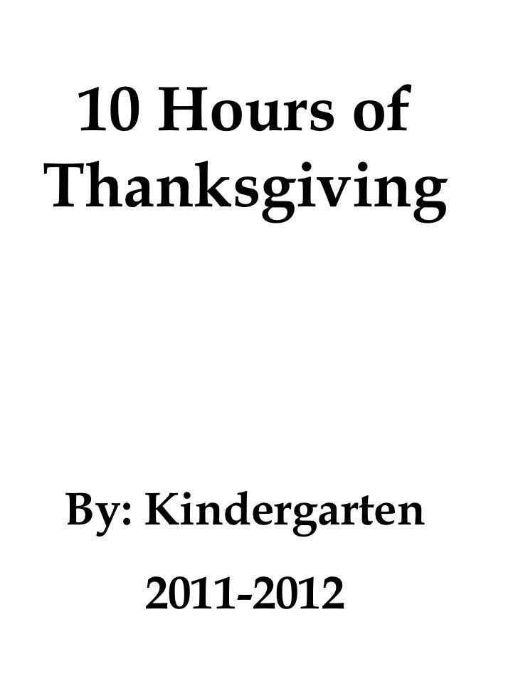 10 Hours of Thanksgiving By: Kindergarten 2011-2012