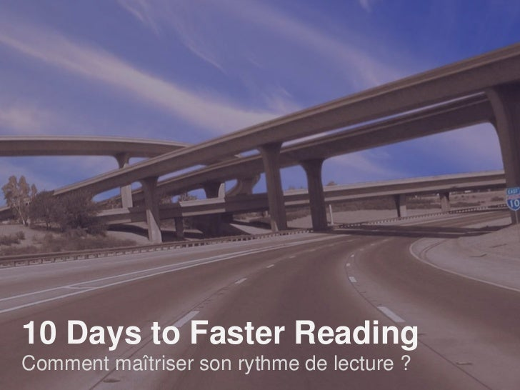 10 Days to Faster ReadingComment maîtriser son rythme de lecture ?