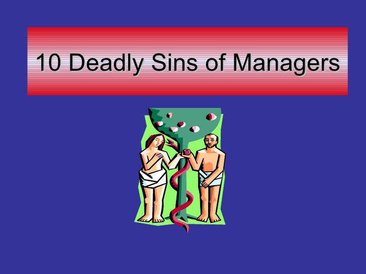 10 Deadly Sins Of Managers