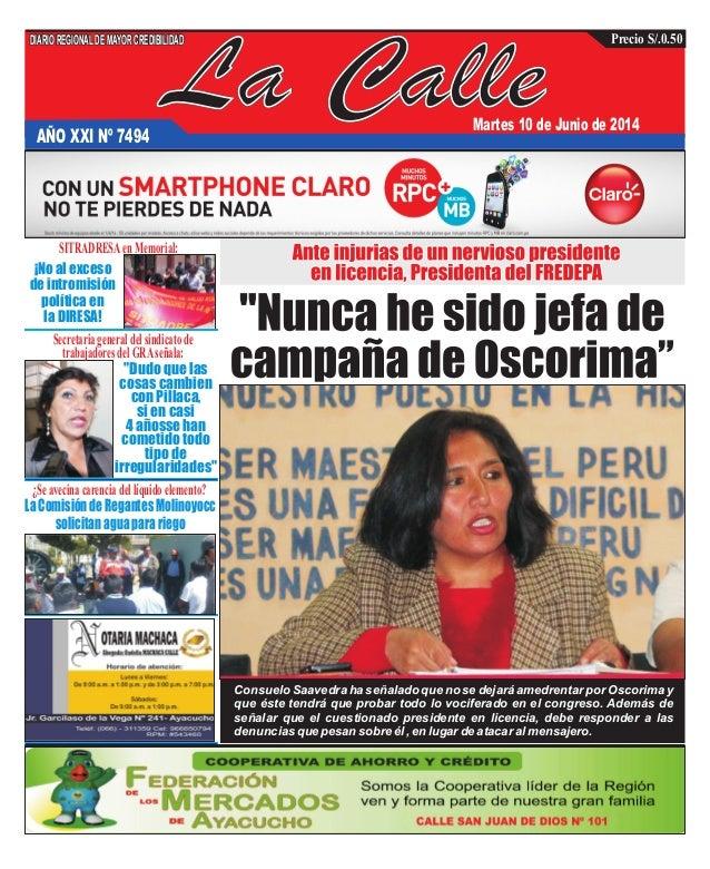 La Calle DIARIOREGIONALDEMAYORCREDIBILIDAD Precio S/.0.50 AÑO XXI Nº 7494 Martes 10 de Junio de 2014 Consuelo Saavedra ha ...