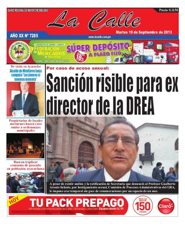 La Calle DIARIOREGIONALDEMAYORCREDIBILIDAD Martes 10 de Septiembre de 2013 www.lacalle.com.pe Precio S/.0.50 Por caso de a...