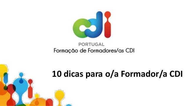 10 dicas para o/a Formador/a CDI
