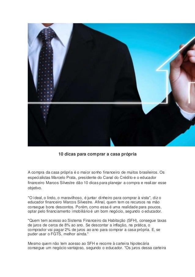 10 dicas para comprar a casa própria A compra da casa própria é o maior sonho financeiro de muitos brasileiros. Os especia...