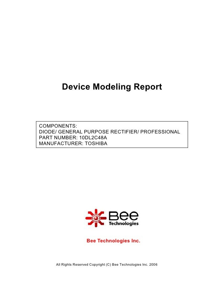 Device Modeling ReportCOMPONENTS:DIODE/ GENERAL PURPOSE RECTIFIER/ PROFESSIONALPART NUMBER: 10DL2C48AMANUFACTURER: TOSHIBA...