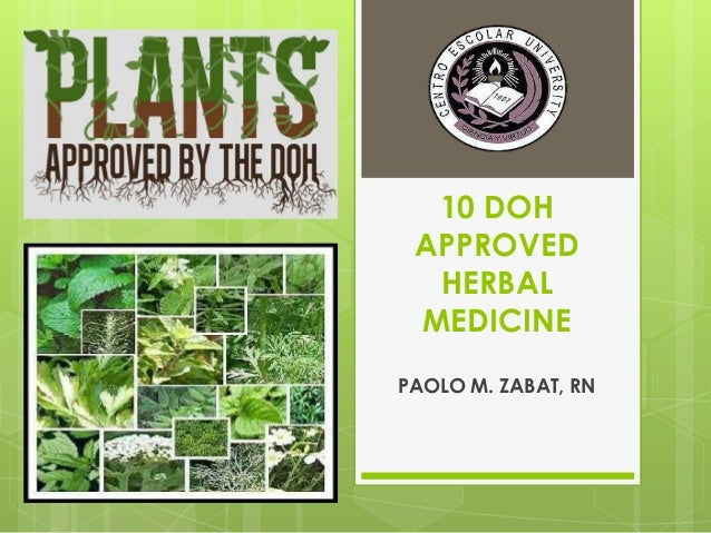 10 DOH APPROVED HERBAL MEDICINE PAOLO M. ZABAT, RN