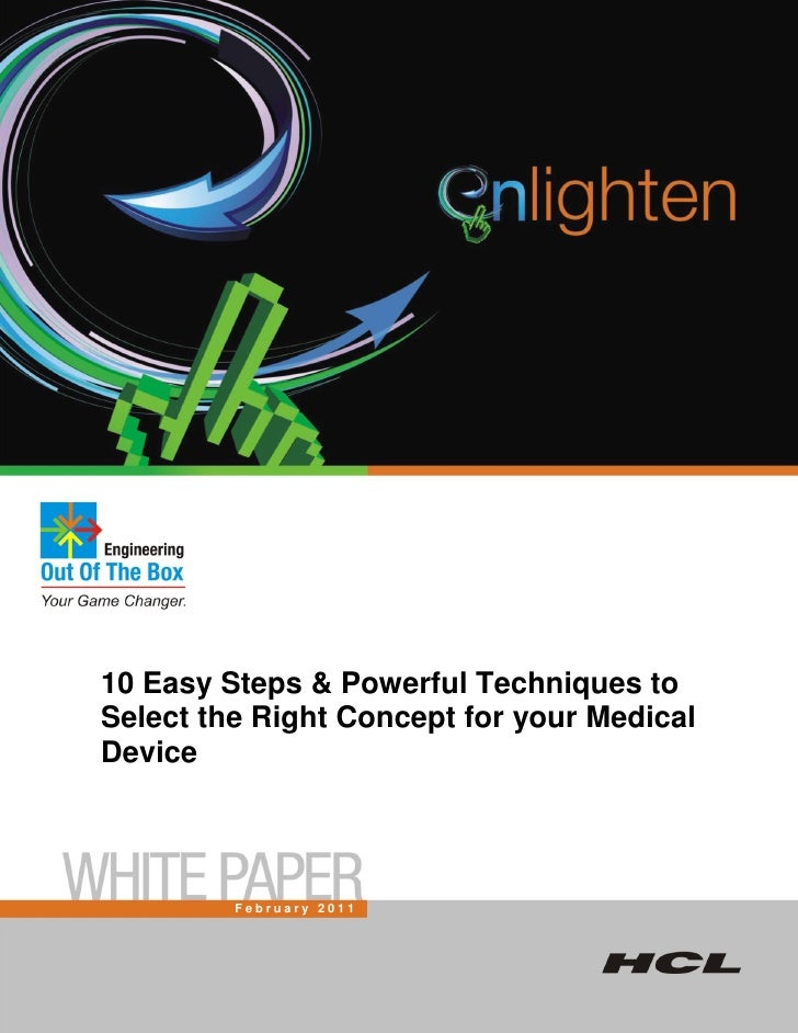 10 Easy Steps & Powerful Techniques toSelect the Right Concept for your MedicalDevice         February 2011