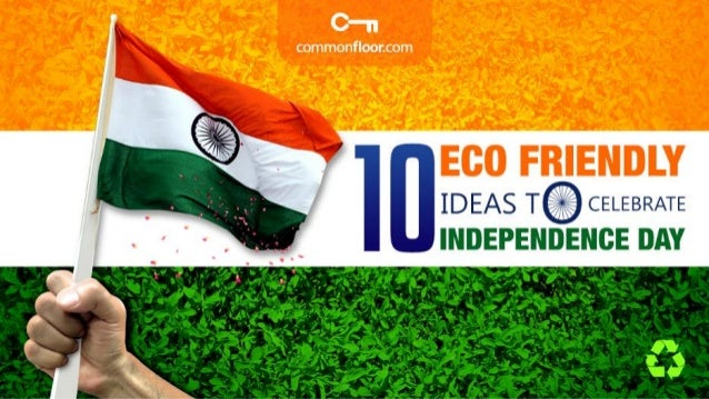10 Eco Friendly Ideas To Celebrate Independence Day