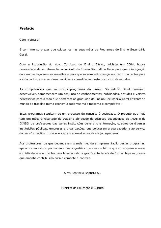 Prefácio Caro Professor É com imenso prazer que colocamos nas suas mãos os Programas do Ensino Secundário Geral. Com a int...