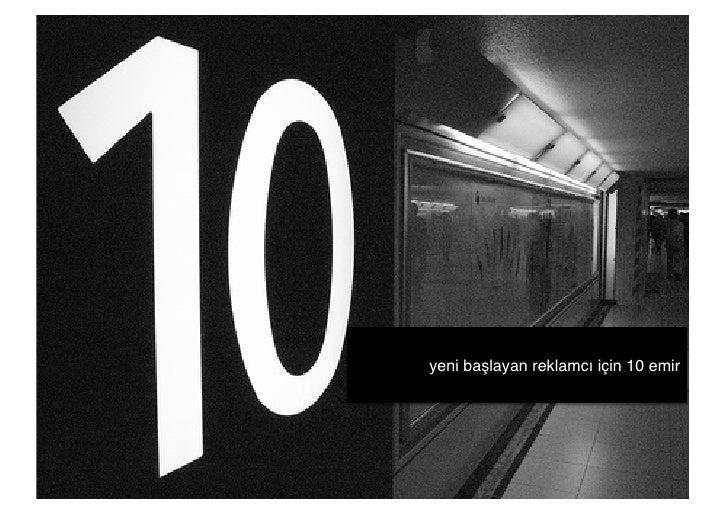 """yeni başlayan reklamcı için 10 emir """""""