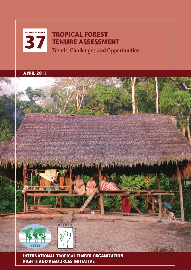 TROPICAL FOREST TENURE ASSESSMENT – TRENDS, CHALLENGES AND OPPORTUNITIES  International Organizations Center, 5th Floor, P...