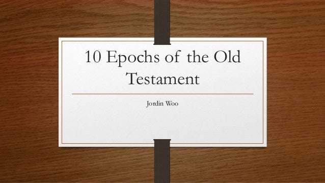 10 epochs of the old testament