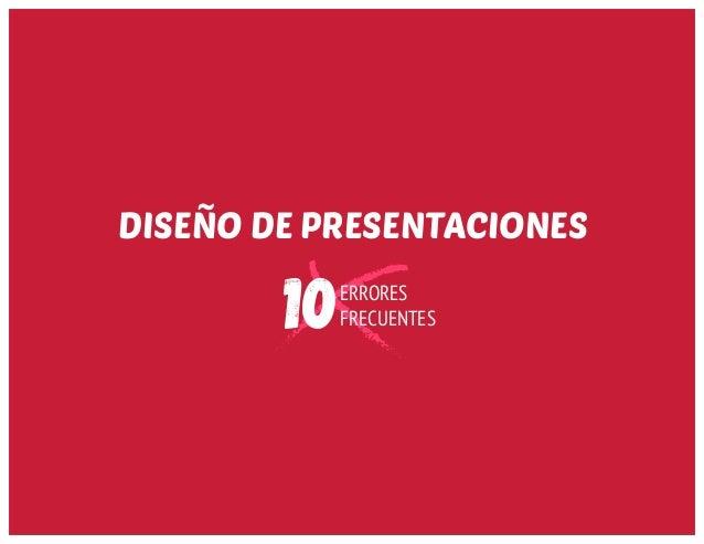 10 ERRORES FRECUENTES DISEÑO DE PRESENTACIONES