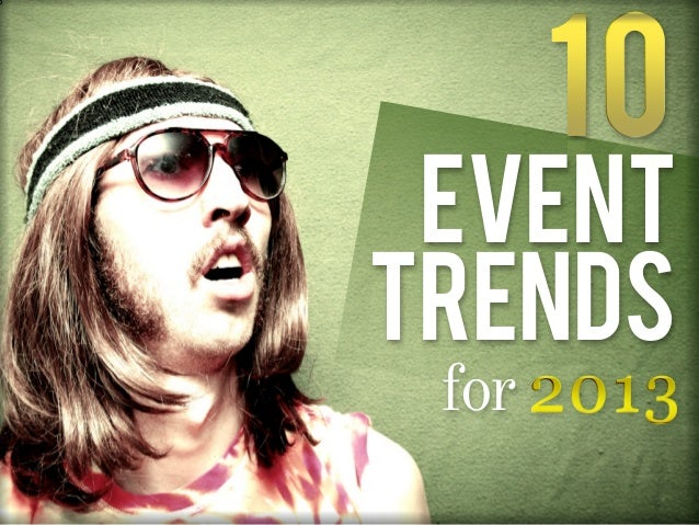 10 EVENTTRENDS for 2013