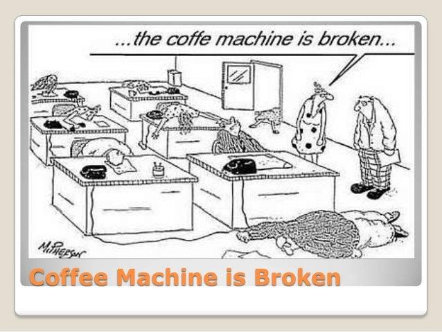 Coffee Maker Broke Meme : 10 excuses for Falling Asleep at Work