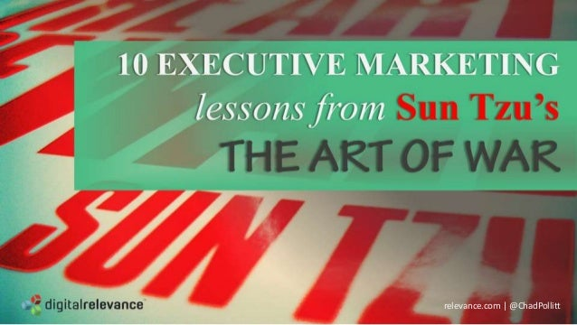 10 Executive Marketing Lessons from Sun Tzu's 'The Art of War'