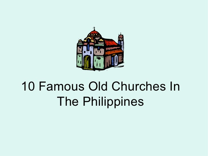 10 Famous Old Churches In The Philippines