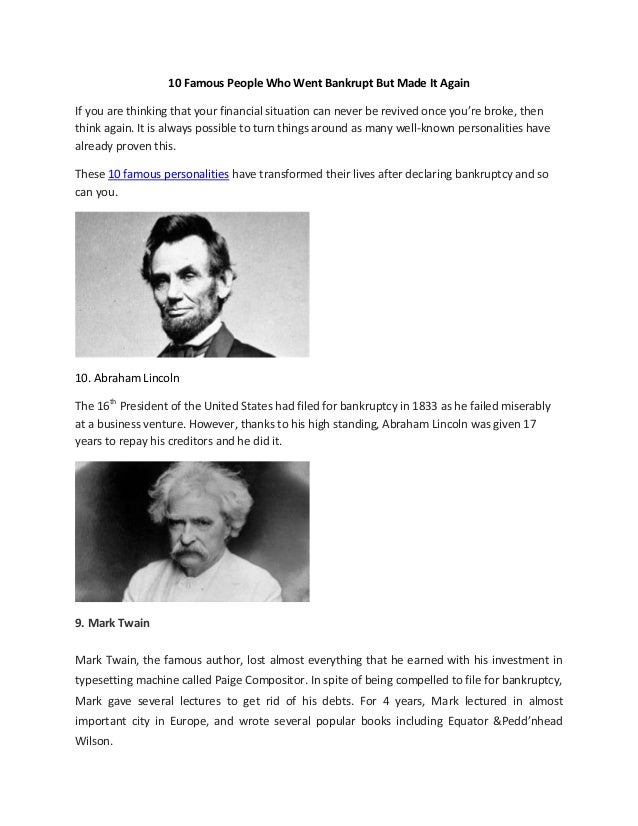 10 Famous People Who Went Bankrupt But Made It Again If you are thinking that your financial situation can never be revive...