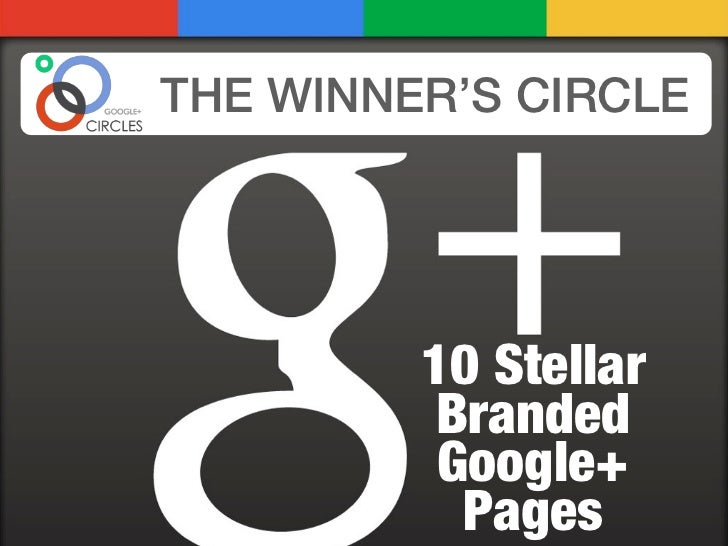 THE WINNER'S CIRCLE 10 Stellar Branded Google+ Pages