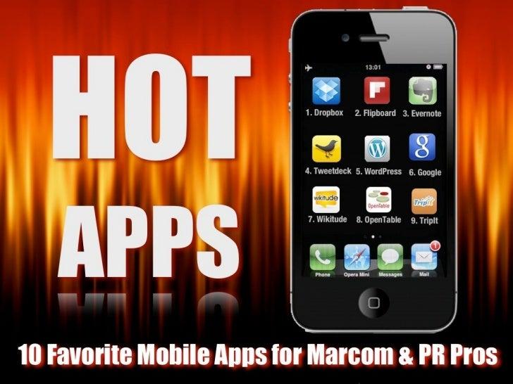 HOT APPS:                 10 Favorite Mobile Apps for Marcom                              & PR ProsMobile is the future. I...