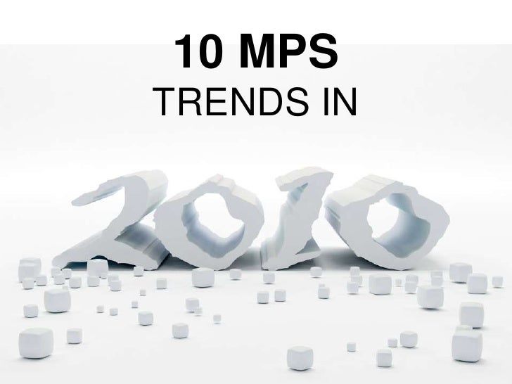 10 MPS Trends in 2010
