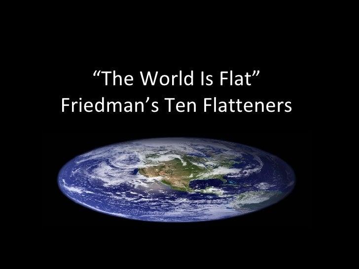 """"""" The World Is Flat"""" Friedman's Ten Flatteners"""