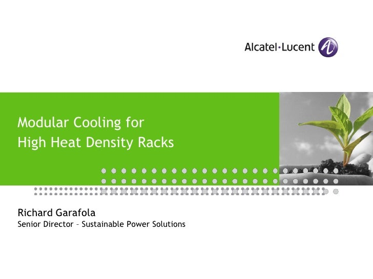 Modular Cooling for High Heat Density Racks    Richard Garafola Senior Director – Sustainable Power Solutions