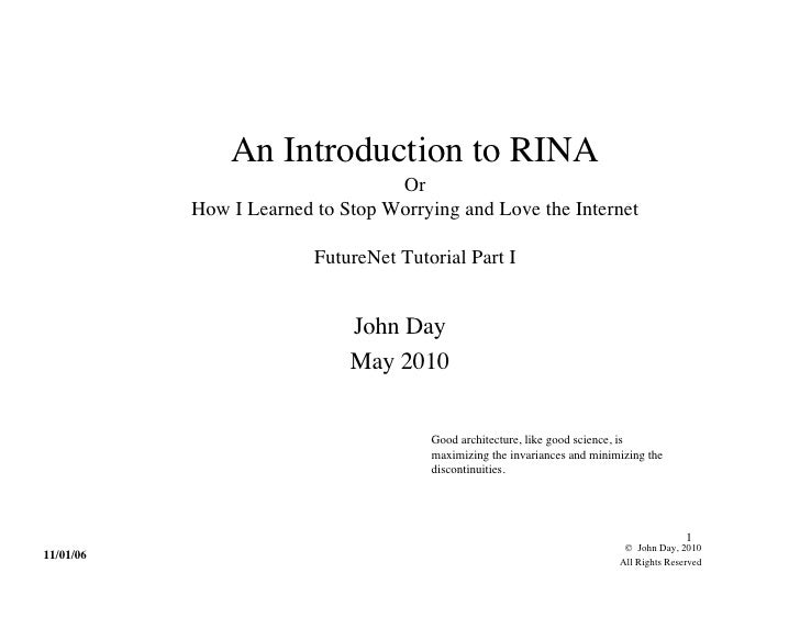 An Introduction to RINA                                   Or            How I Learned to Stop Worrying and Love the Intern...