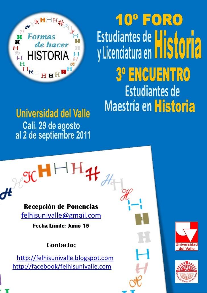 10º foro y 3er encuentro estudiantes de historia   univalle 2011 convocatoria