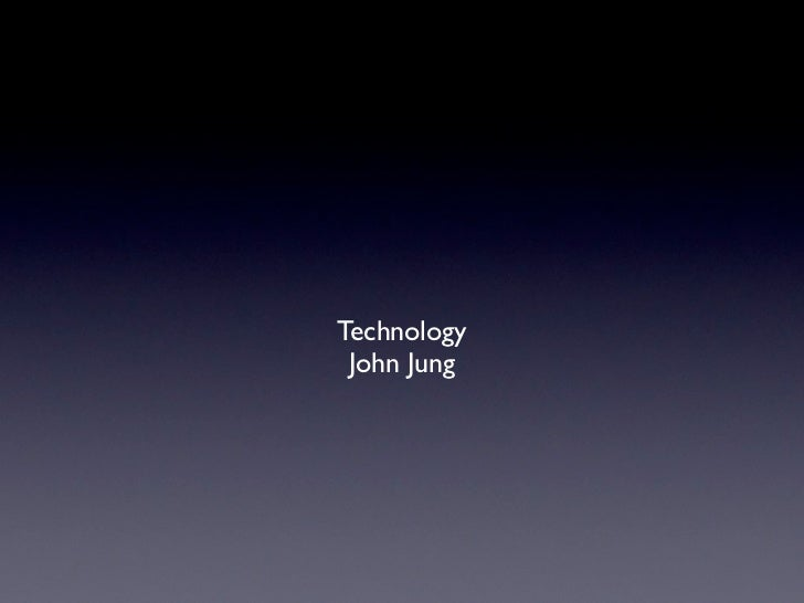 Technology John Jung