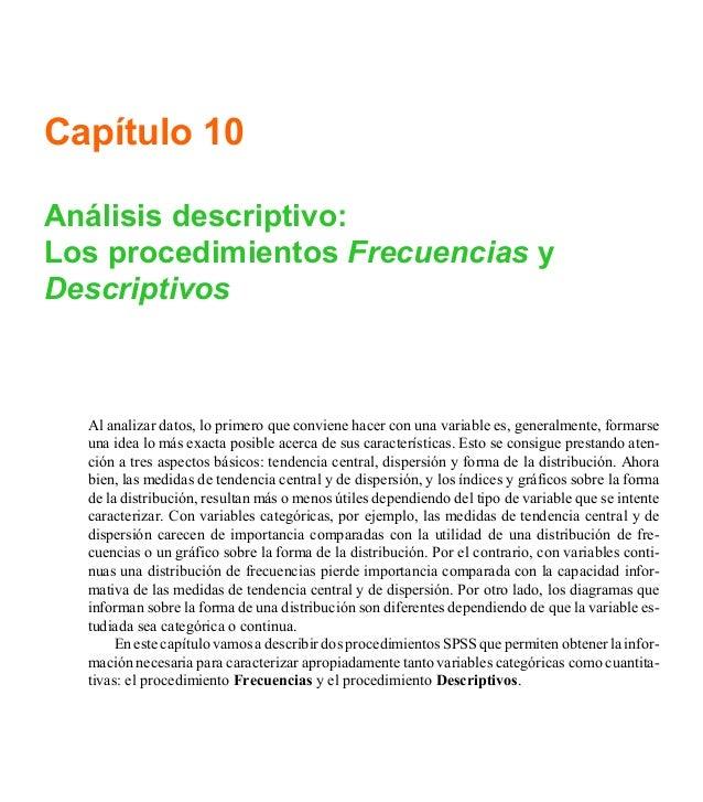 Capítulo 10 Análisis descriptivo: Los procedimientos Frecuencias y Descriptivos Al analizar datos, lo primero que conviene...