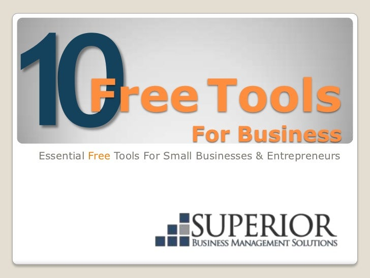 Free Tools                            For BusinessEssential Free Tools For Small Businesses & Entrepreneurs