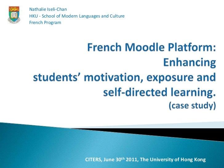 Nathalie Iseli-Chan<br />HKU - School of Modern Languages and Culture <br />French Program <br />French Moodle Platform: E...