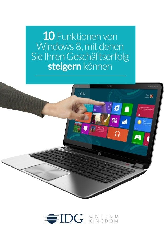 10Funktionen von Windows 8, mit denen SieIhrenGeschäftserfolg steigern können