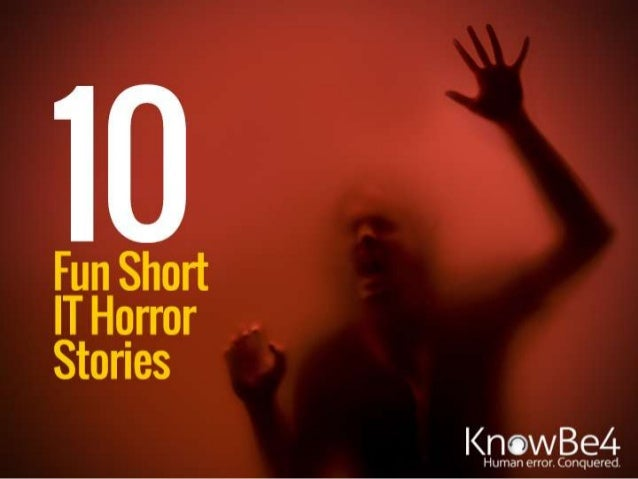 10 Fun Short IT Horror Stories