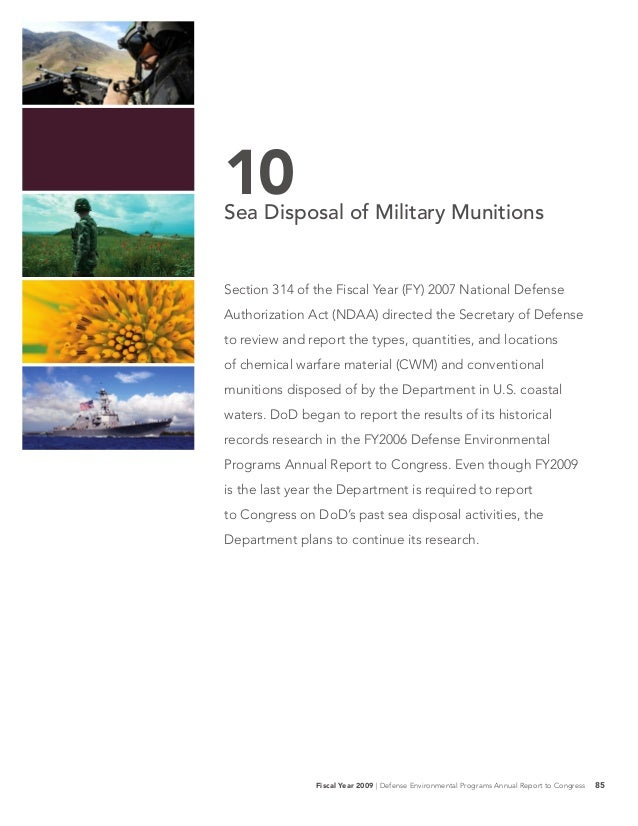 10Sea Disposal of Military MunitionsSection 314 of the Fiscal Year (FY) 2007 National DefenseAuthorization Act (NDAA) dire...