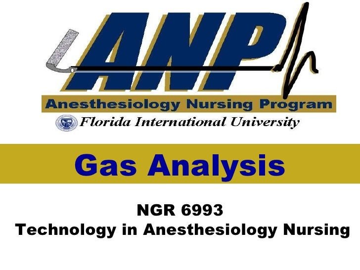 NGR 6993  Technology in Anesthesiology Nursing Gas Analysis