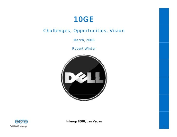 10GE Challenges, Opportunities, Vision