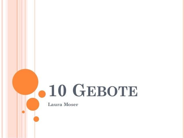 10 GEBOTELaura Moser