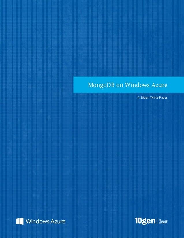 MongoDB on Windows Azure               A 10gen White Paper