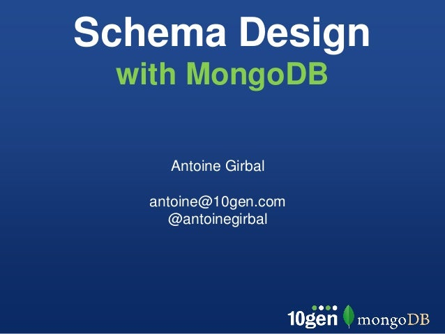 10gen Presents Schema Design and Data Modeling