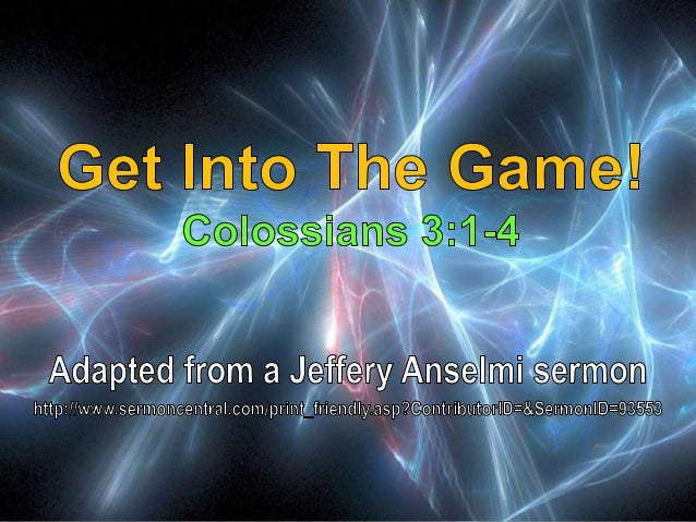 10 Get Into The Game! Colossians 3:1-4
