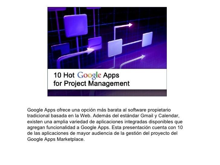 Google Apps ofrece una opción más barata al software propietario tradicional basada en la Web. Además del estándar Gmail y...