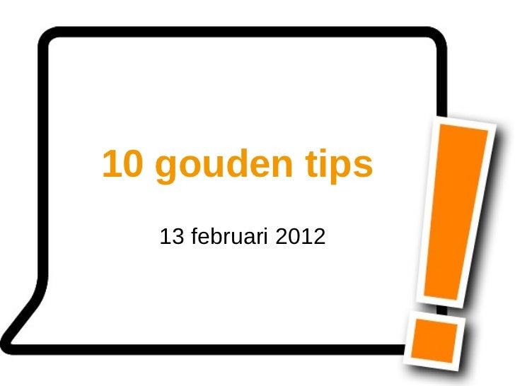 10 gouden tips   13 februari 2012