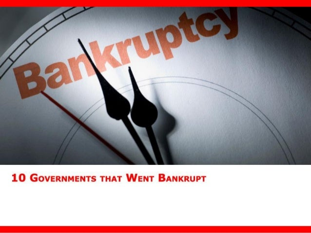 10 Governments That Went Bankrupt