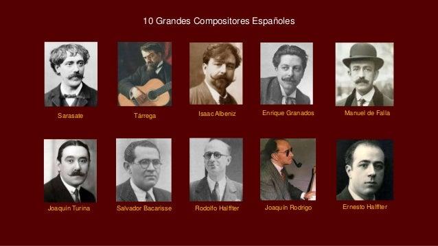 Joaquín Turina Salvador Bacarisse Rodolfo Halffter Joaquín Rodrigo Ernesto Halffter Sarasate Tárrega Isaac Albeniz Enrique...