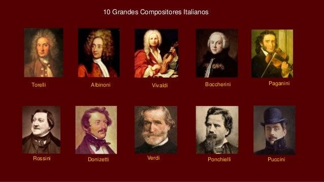 Rossini Donizetti Verdi Ponchielli Puccini Torelli Albinoni Vivaldi Boccherini Paganini 10 Grandes Compositores Italianos