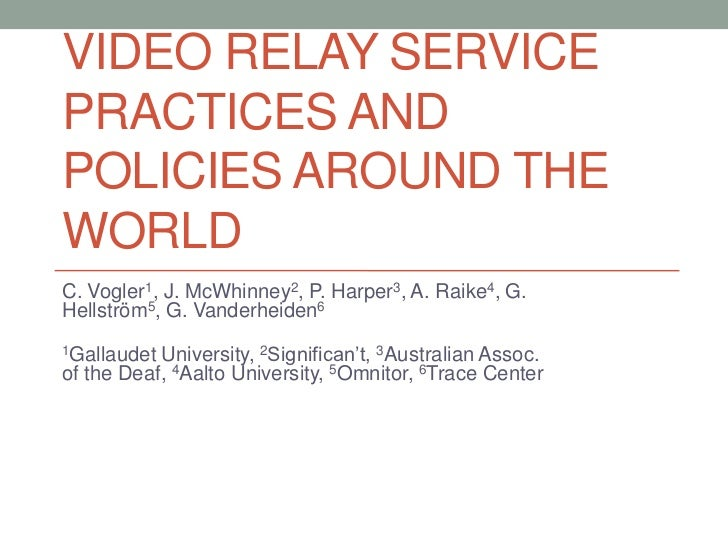 10 VIDEO RELAY SERVICE PRACTICES AND POLICIES AROUND THE WORLD