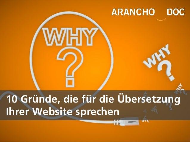 10 Reasons Why You Should Translate Your Website 10 Gründe, die für die Übersetzung Ihrer Website sprechen