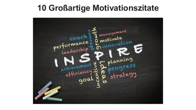 10 Großartige Motivationszitate