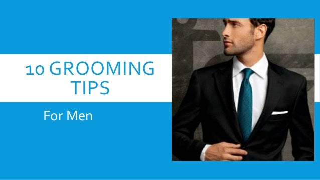 10 GROOMING TIPS For Men